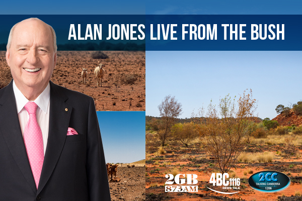 Article image for Alan Jones is broadcasting live from the bush